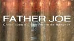 Father JOE, Chroniques d'un bidonville de Bangkok (FRANCE 2) 26 min
